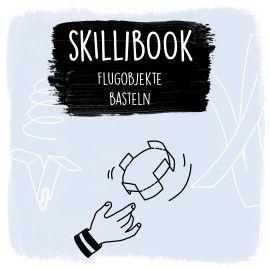 Skillibook - Flugobjekte basteln