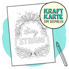 Kraftkarte zum Ausmalen - Stay Strong