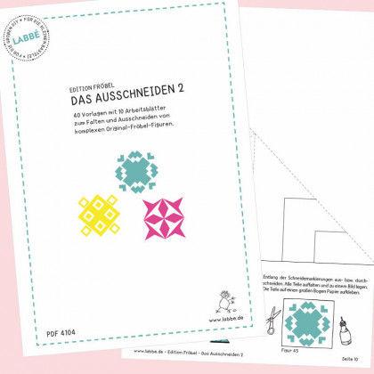 Gemeinsame Edition Fröbel - Das Ausschneiden 2 PDF   Labbé &UK_93