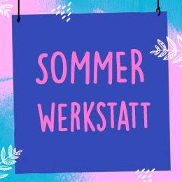 Sommerwerkstatt Bastelideen